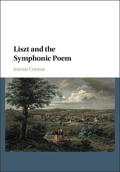 Download Liszt and the Symphonic Poem Book