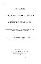 Thoughts on matter and force: or, marvels that encompass us, etc