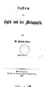 System Der Logik Und Der Metaphysik: Bände 1-2