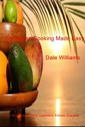 Caribbean Cooking Made Easy: Over 30 Original Recipes, Appetizers, Entrees, Desserts