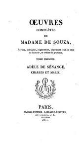 Œuvres complètes de Madame de Souza: Adèle de Sénange. Charles et Marie