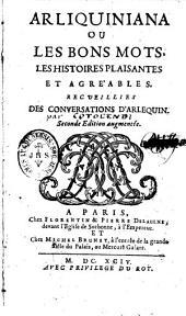 Arliquiniana, ou les bons mots, les histoires plaisantes et agréables recueillies des conversations d'Arlequin