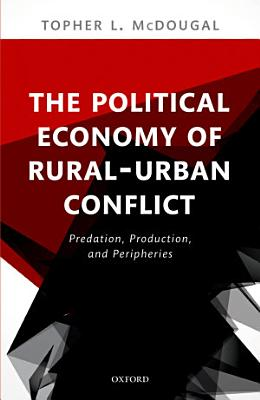 The Political Economy of Rural Urban Conflict PDF