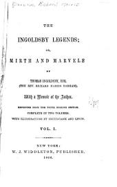The Ingoldsby Legends: Or, Mirth and Marvels