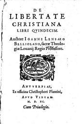 De Libertate Christiana Libri Quindecim