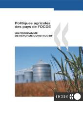 Politiques agricoles des pays de l'OCDE un programme de réforme constructif: un programme de réforme constructif