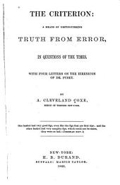 The Criterion: a Means of Distinguishing Truth from Error, in Questions of the Times. With Four Letters on the Eirenicon of Dr. Pusey