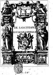 De sanctitate Catholicae Ecclesiae tractatus Georgij Polacchi Veneti ..
