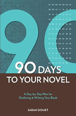 90 Days To Your Novel PDF