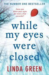 While My Eyes Were Closed – The #1 Bestseller