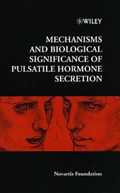 Mechanisms and Biological Significance of Pulsatile Hormone Secretion