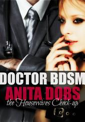 Doctor BDSM (the Housewives Check-up): Doctor & Housewife BDSM Erotica