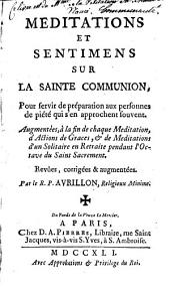 Méditations et sentimens sur la Sainte Communion, pour servir de préparation aux personnes de piété qui s'en approchent souvent