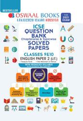 Oswaal ICSE Question Bank Chapterwise   Topicwise Solved Papers  English Paper   2  Class 10  Reduced Syllabus   For 2021 Exam  PDF