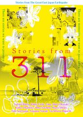 Stories from The Great East Japan Earthquake Stories from 311: Volume 1