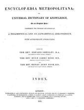 Encyclopædia Metropolitana; Or, Universal Dictionary of Knowledge ...: Comprising the Twofold Advantage of a Philosophical and an Alphabetical Arrangement, with Appropriate Engravings, Volume 26