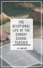 The Devotional Life of the Sunday School Teacher