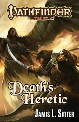 Pathfinder Tales Death S Heretic Book PDF