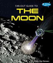 Far-Out Guide to the Moon