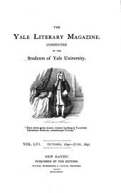 The Yale Literary Magazine: Volume 56