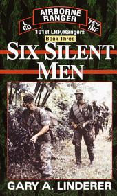 Six Silent Men...Book Three: 101st LRP / Rangers