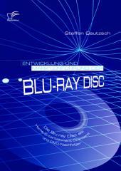 Entwicklung Und Markteinfuhrung Der Blu-Ray Disc: Die Blu-Ray Disc Als Home-entertainment-standard Und Dvd-nachfolger