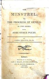 The Minstrell: Or the Progress of Genius in Two Books with Some Other Poems