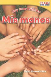 Soy maravilloso: Mis manos (Marvelous Me: My Hands) (Spanish Version)