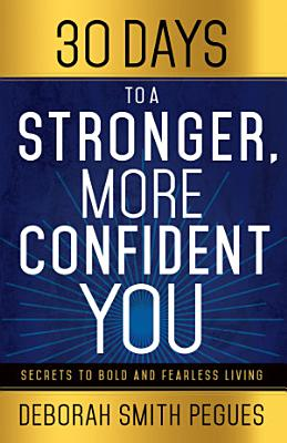 30 Days to a Stronger  More Confident You PDF
