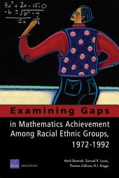 Examining Gaps in Mathematics Achievement Among Racial-Ethnic Groups, 1972-1992