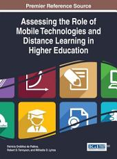Assessing the Role of Mobile Technologies and Distance Learning in Higher Education PDF