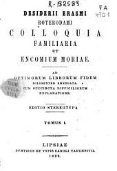 Desiderii Erasmi Roterodami Colloquia familiaria, et: Encomium moriae, Volume 1