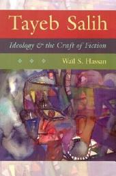 Tayeb Salih: Ideology and the Craft of Fiction