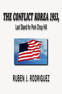 The Conflict Korea 1953, Last Stand for Pork Chop Hill