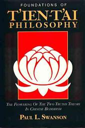 Foundations of Tʻien-Tʻai Philosophy: The Flowering of the Two Truths Theory in Chinese Buddhism