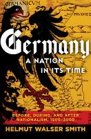 Germany  A Nation in Its Time  Before  During  and After Nationalism  1500 2000 PDF