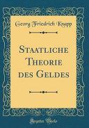 Staatliche Theorie Des Geldes  Classic Reprint  PDF