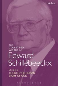 The Collected Works of Edward Schillebeeckx Volume 10