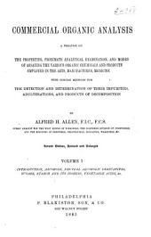 Commercial Organic Analysis: A Treatise on the Properties, Proximate Analytical Examination, and Modes of Assaying the Various Organic Chemicals and Products Employed in the Arts, Manufactures, Medicine, Etc., with Concise Methods for the Detection and Determination of Their Impurities, Adulterations, and Products of Decomposition