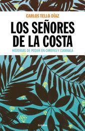 Los señores de la Costa: Historias de poder en Careyes y Cuixmala