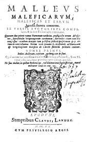 Malleus maleficarum: maleficas et earum haeresin framea conterens ex variis auctoribus compilatus, & in tres tomos justè distributus...