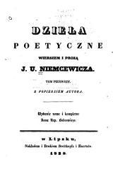 Dzieła poetyczne, wierszem i prozą J.U. Niemcewicza: Tom 1