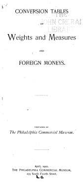 Conversion Tables of Weights and Measures and Foreign Moneys