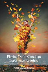 Playing Dolls, Canadian Experience Required