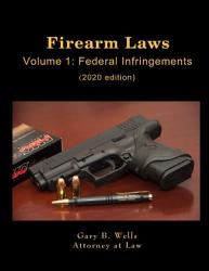 Firearm Laws Volume 1 Federal Infringements Book PDF