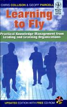 LEARNING TO FLY  PRACTICAL KNOWLEDGE MANAGEMENT FROM LEADING AND LEARNING ORGANIZATIONS  With CD   PDF