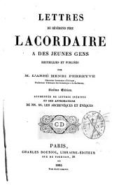 Lettres du révérend père Lacordaire a des jeunes gens: recuillies et publiées