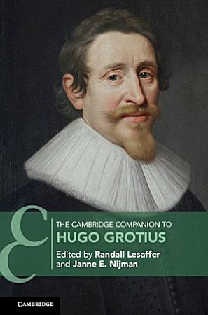 The Cambridge Companion to Hugo Grotius PDF