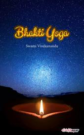 Bhakti Yoga: The Yoga of Love and Devotion (Art of Living)
