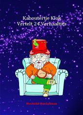 Kaboutertje Klok Vertelt 24 Verhaaltjes